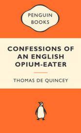 Confessions of an English Opium Eater (Popular Penguins) by Thomas De Quincey