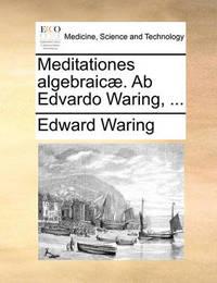 Meditationes Algebraic]. AB Edvardo Waring, ... by Edward Waring