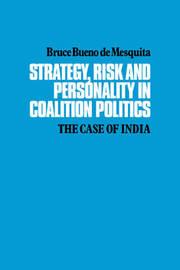 Strategy, Risk and Personality in Coalition Politics by Bruce Bueno de Mesquita
