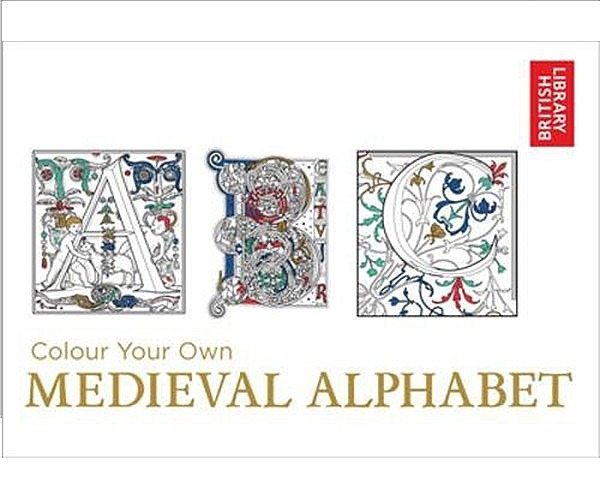 Colour Your Own Medieval Alphabet by British Library image
