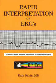 Rapid Interpretation of EKG's by Dale Dubin image