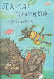 Sea-cat and Dragon King by Angela Carter image