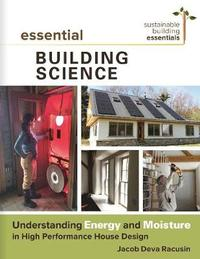 Essential Building Science by Jacob Deva Racusin