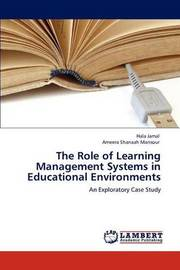 The Role of Learning Management Systems in Educational Environments by Hala Jamal