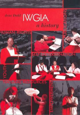 IWGIA - A History by Jens Dahl
