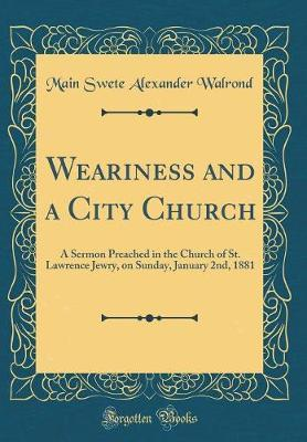 Weariness and a City Church by Main Swete Alexander Walrond image