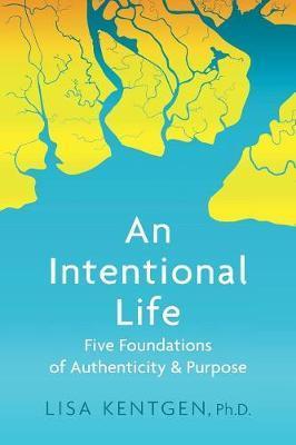An Intentional Life by Lisa Kentgen