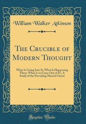 The Crucible of Modern Thought by William Walker Atkinson image