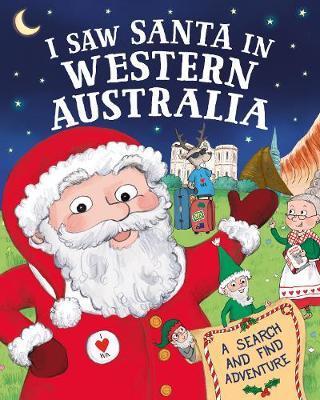 I Saw Santa in Western Australia by J D Green