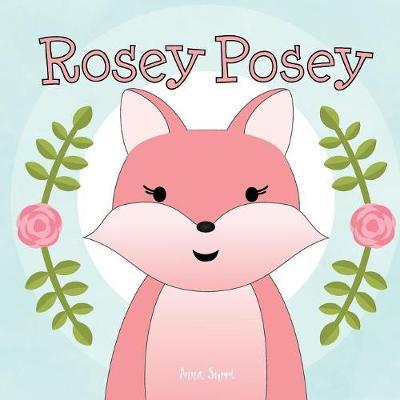 Rosey Posey by Anna Surri