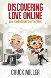 Discovering Love Online by Chuck Miller