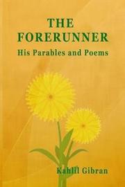 The Forerunner by Kahlil Gibran