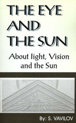 The Eye and the Sun: About Light, Vision and the Sun by S. Vavilov image