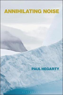 Annihilating Noise by Paul Hegarty