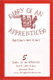 Diary of an Apprentice 5: Feb 9 - May 19, 2007 by Jennifer Young image