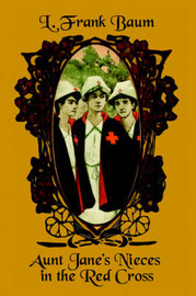 Aunt Jane's Nieces in the Red Cross by L.Frank Baum image
