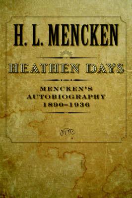 Heathen Days: Volume 3 by H.L. Mencken