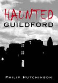 Haunted Guildford by Philip Hutchinson image
