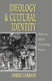 Ideology and Cultural Identity by Jorge Larrain image