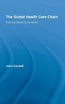 The Global Health Care Chain by John Connell
