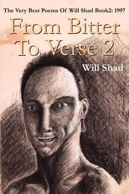 From Bitter to Verse 2 by William R Shad