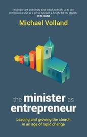 The Minister as Entrepreneur by Michael Volland