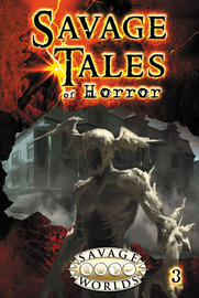 Savage Worlds RPG: Savage Tales of Horror - Volume 3