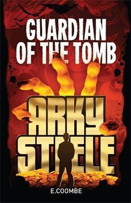 Arky Steele: Guardian of the Tomb by Eleanor Coombe image