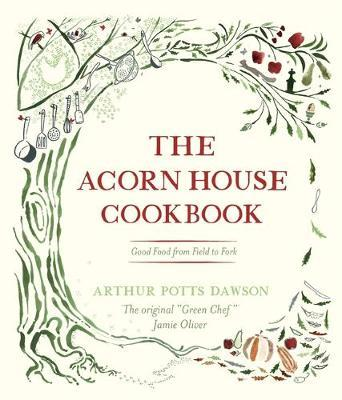 The Acorn House Cookbook by Arthur Potts Dawson image