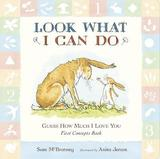 Guess How Much I Love You: Look What I Can Do: First Concepts Book by Sam McBratney