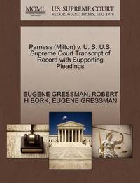 Parness (Milton) V. U. S. U.S. Supreme Court Transcript of Record with Supporting Pleadings by Eugene Gressman
