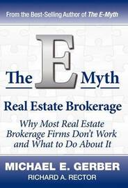 The E-Myth Real Estate Brokerage by Michael E. Gerber