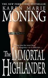 The Immortal Highlander (Highlander #6) by Karen Marie Moning