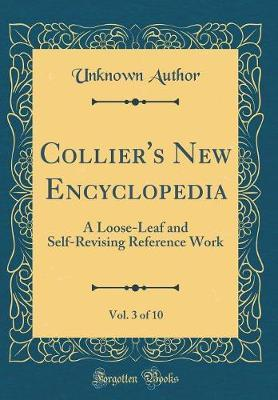 Collier's New Encyclopedia, Vol. 3 of 10 by Unknown Author