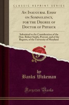 An Inaugural Essay on Somnolency, for the Degree of Doctor of Physick by Banks Wakeman image