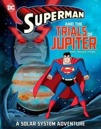 Superman and the Trials of Jupiter by Steve Korte