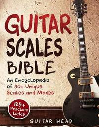 Guitar Scales Bible by Guitar Head