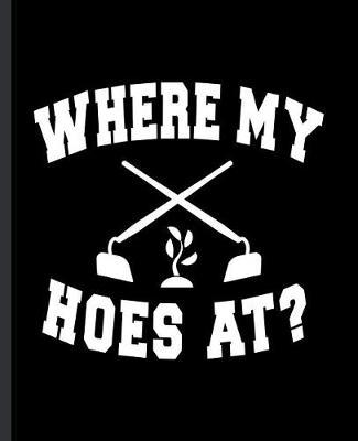 Where My Hoes At? by Eternity Journals image