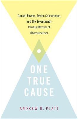 One True Cause by Andrew R. Platt