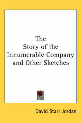 The Story of the Innumerable Company and Other Sketches by David Starr Jordan image