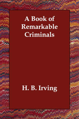 A Book of Remarkable Criminals by H.B. Irving image