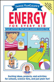 Janice VanCleave's Energy for Every Kid by Janice Vancleave image