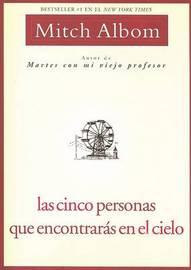 Las Cinco Personas Que Encontraras En El Cielo by Mitch Albom