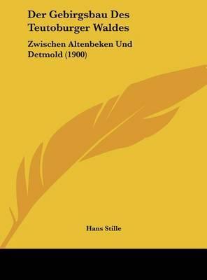Der Gebirgsbau Des Teutoburger Waldes: Zwischen Altenbeken Und Detmold (1900) by Hans Stille image
