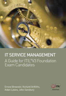 IT Service Management: A Guide for ITIL(r) V3 Foundation Exam Candidates by Ernest Brewster image