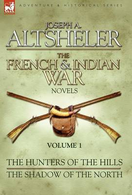 The French & Indian War Novels by Joseph A Altsheler image