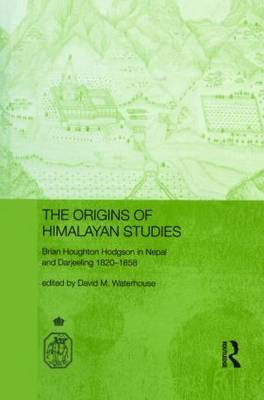 The Origins of Himalayan Studies by David Waterhouse