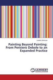 Painting Beyond Painting by Johnsson Liselott