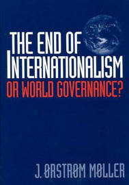 The End of Internationalism by Jorgen Orstrom Moller