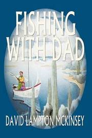 Fishing with Dad by DAVID LAMPTON MCKINSEY image